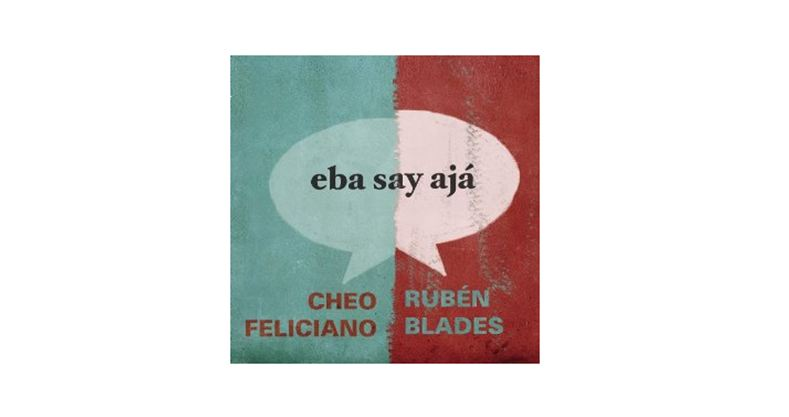 Eba Say Ajá is Ruben Blades and Cheo Feliciano Salsa album.