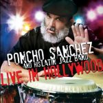 "Poncho Sanchez Latin Jazz album ""Live in Hollywood"" cover"