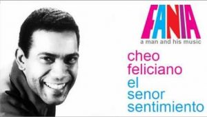 "Cheo Feliciano was known for his ""sentimiento"" in his singing."