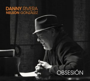 "In ""Obsesion"" Danny Rivera and Nelson Gonzalez bring a collection of favorite Latin American classic Boleros."