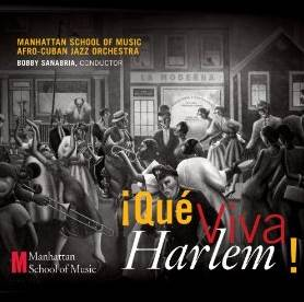 """Que Viva Harlem"" is the new Latin Jazz album of Bobby Sanabria with the Manhattan School of Music Afro Cuban Jazz Orchestra!"