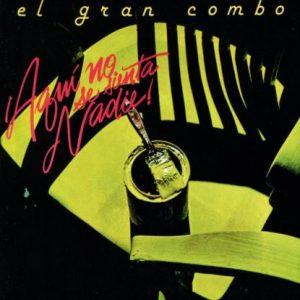 """El Gran Combo """"Aquí No Se Sienta Nadie"""" album cover"""